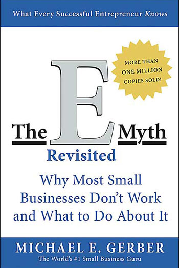 Business Owners Need to Know About the E-Myth